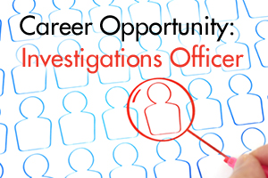 Career Opportunity - Investigations Officer