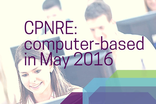 CPNRE computer-based testing in May 2016