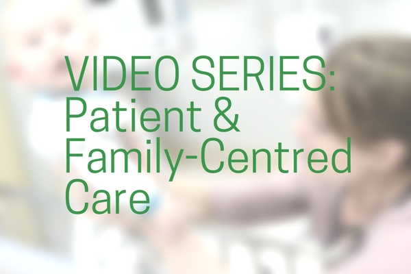 ad_VIDEOS_Patient_Family-Centred_Care